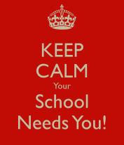 keep-calm-your-school-needs-you-1